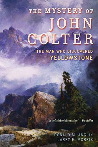 9781442262829: The Mystery of John Colter: The Man Who Discovered Yellowstone