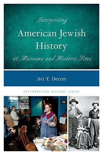 9781442264342: Interpreting American Jewish History at Museums and Historic Sites (Interpreting History)