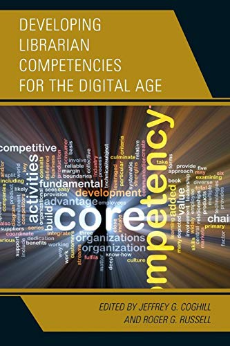 9781442264441: Developing Librarian Competencies for the Digital Age (Medical Library Association Books Series)