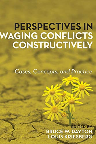 Perspectives in Waging Conflicts Constructively : Cases,: Bruce W. Dayton