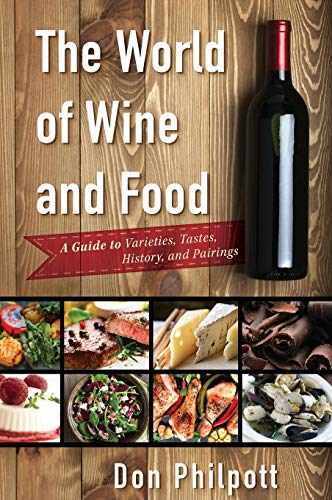 9781442268036: The World of Wine and Food: A Guide to Varieties, Tastes, History, and Pairings