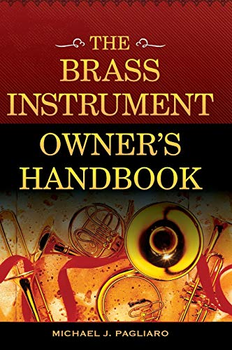 9781442268616: The Brass Instrument Owner's Handbook