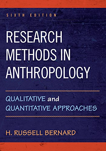 Research Methods in Anthropology: Qualitative and Quantitative: H. Russell Bernard