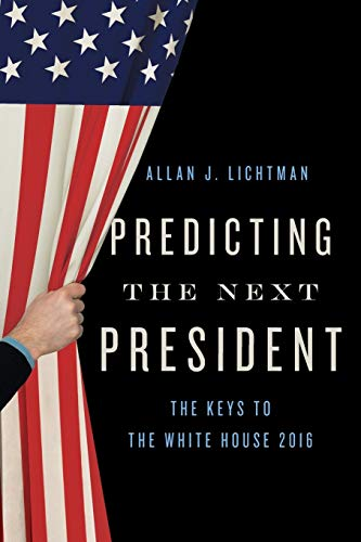 9781442269200: Predicting the Next President: The Keys to the White House