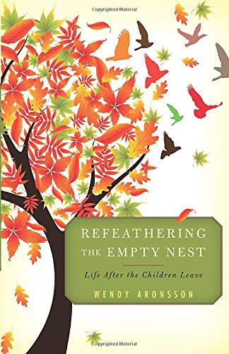 Refeathering the Empty Nest: Wendy Aronsson