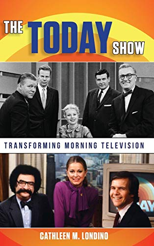 9781442269927: The Today Show: Transforming Morning Television