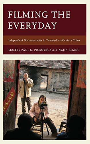9781442270237: Filming the Everyday: Independent Documentaries in Twenty-First-Century China