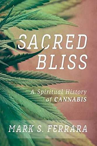 9781442271913: Sacred Bliss: A Spiritual History of Cannabis