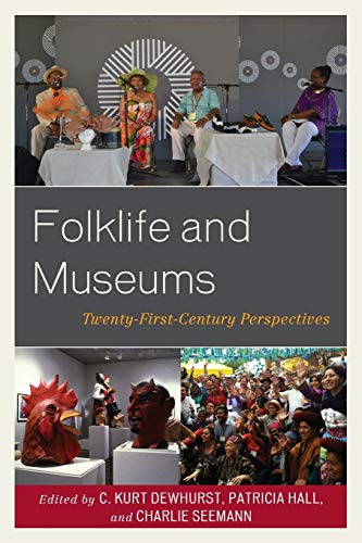 9781442272927: Folklife and Museums: Twenty-First Century Perspectives (American Association for State and Local History)