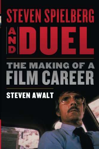 9781442273269: Steven Spielberg and Duel: The Making of a Film Career