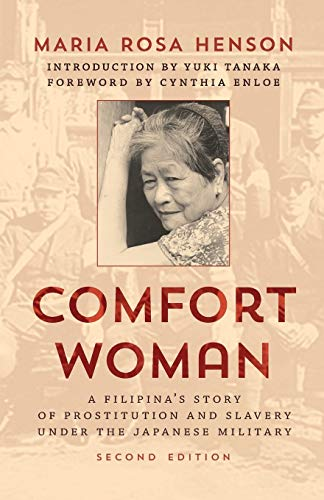 Comfort Woman: A Filipina s Story of: Maria Rosa Henson