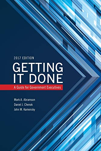 Getting It Done: A Guide for Government: Abramson, Mark A.;