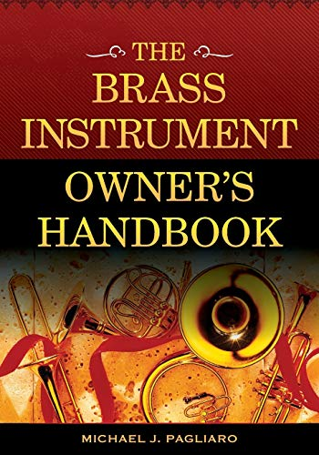 9781442274013: The Brass Instrument Owner's Handbook