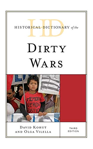 9781442276413: Historical Dictionary of the Dirty Wars (Historical Dictionaries of War, Revolution, and Civil Unrest)