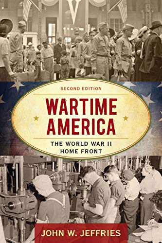 9781442276499: Wartime America: The World War II Home Front (American Ways)