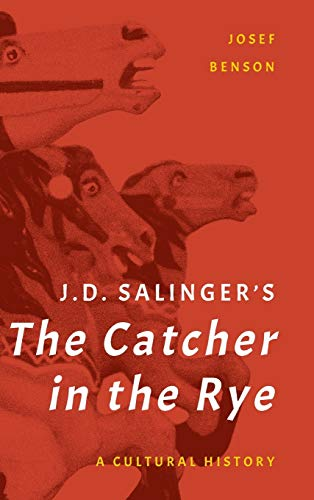 9781442277946: J. D. Salinger's The Catcher in the Rye: A Cultural History