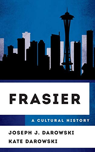 9781442277960: Frasier: A Cultural History (The Cultural History of Television)