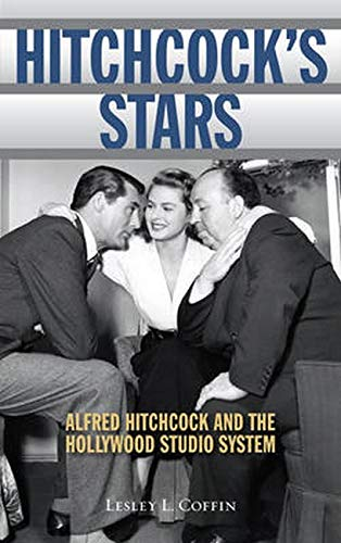 9781442278035: Hitchcock's Stars: Alfred Hitchcock and the Hollywood Studio System