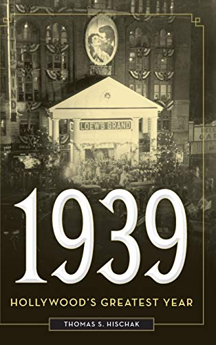 1939: Hollywood s Greatest Year (Hardback)
