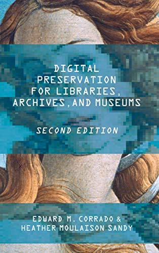 9781442278714: Digital Preservation for Libraries, Archives, and Museums