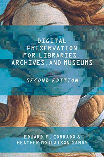 9781442278721: Digital Preservation for Libraries, Archives, and Museums