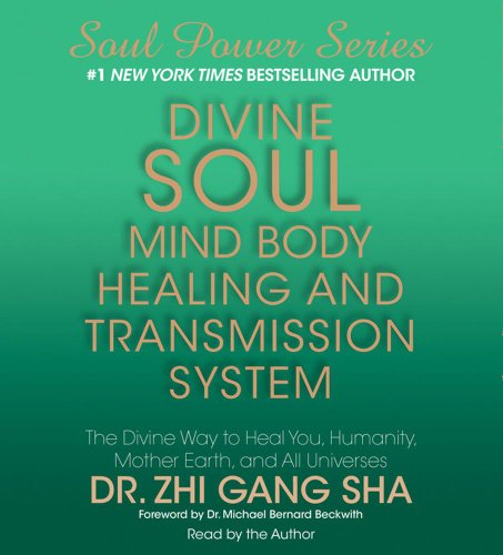 9781442303737: Divine Soul Mind Body Healing and Transmission System: The Divine Way to Heal You, Humanity, Mother Earth, and All Universes