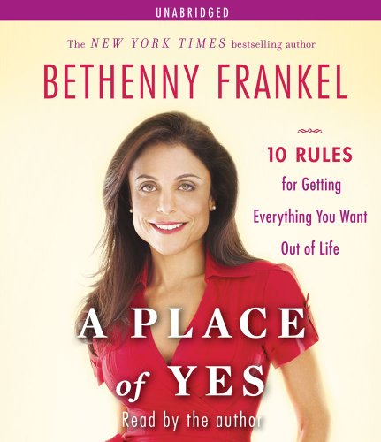 9781442335448: A Place of Yes: 10 Rules for Getting Everything You Want Out of Life