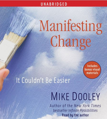Manifesting Change: It Couldn't Be Easier (_AV): Dooley, Mike