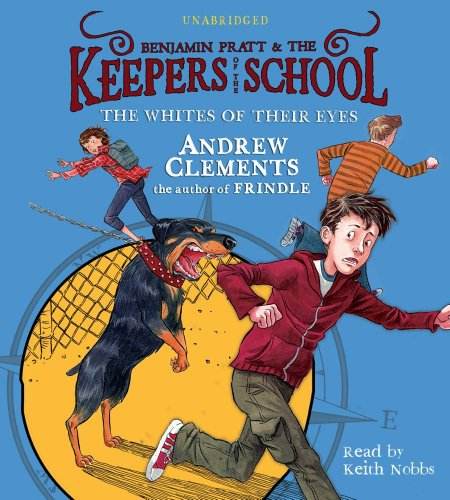 The Whites of Their Eyes (Benjamin Pratt and the Keepers of the School) (9781442337442) by Andrew Clements