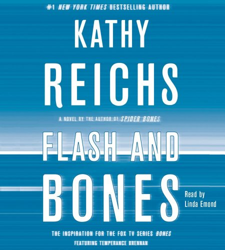 Flash and Bones (Compact Disc): Kathy Reichs