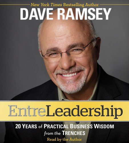 Entreleadership: 20 Years of Practical Business Wisdom from the Trenches (144234055X) by Dave Ramsey