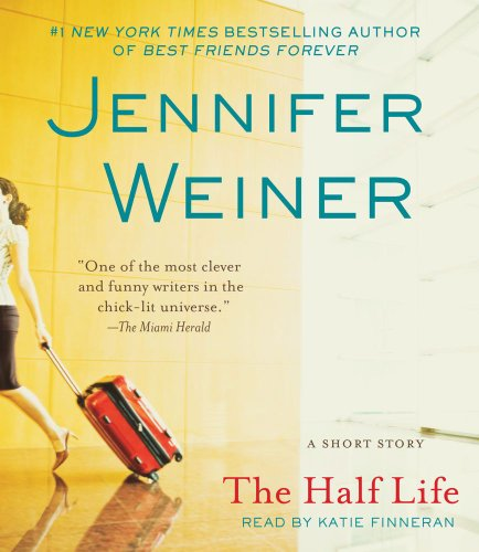 The Half Life: Weiner, Jennifer