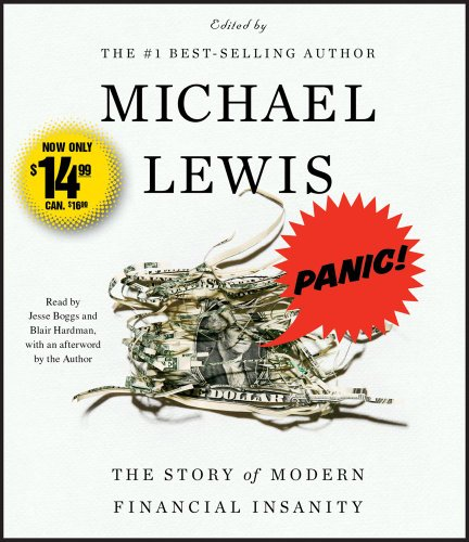 Panic!: The Story of Modern Financial Insanity: Lewis, Michael