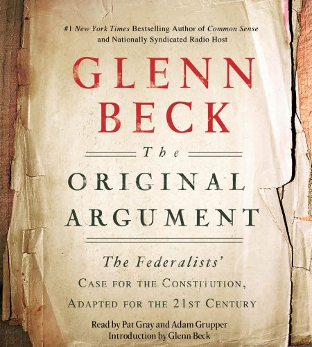 9781442345386: The Original Argument: The Federalists' Case for the Constitution, Adapted for the 21st Century