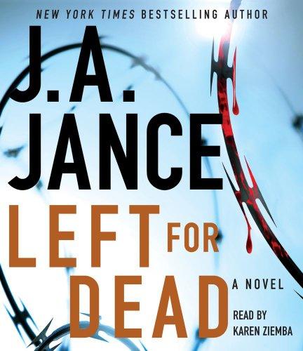 Left for Dead: A Novel (Ali Reynolds): J.A. Jance