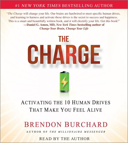 9781442348387: The Charge: Activating the 10 Human Drives That Make You Feel Alive
