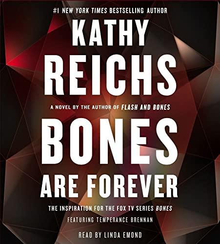 Bones Are Forever: A Novel (Temperance Brennan): Reichs, Kathy