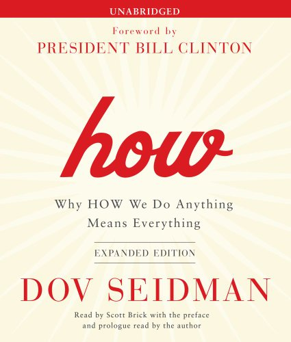 9781442352834: How: Why HOW We Do Anything Means Everything
