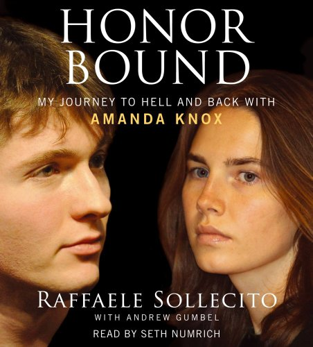 9781442356085: Honor Bound: My Journey to Hell and Back with Amanda Knox