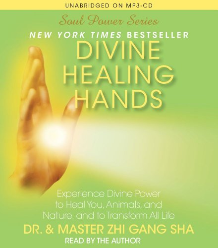9781442359765: Divine Healing Hands: Experience Divine Power to Heal You, Animals, and Nature, and to Transform All Life