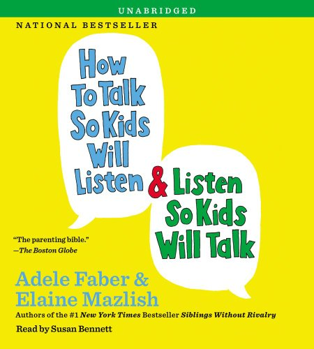 How to Talk So Kids Will Listen & Listen So Kids Will Talk (144236291X) by Adele Faber; Elaine Mazlish