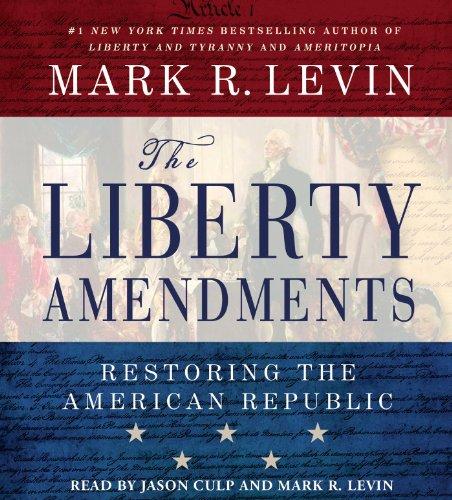 Liberty Amendments: Levin, Mark R.
