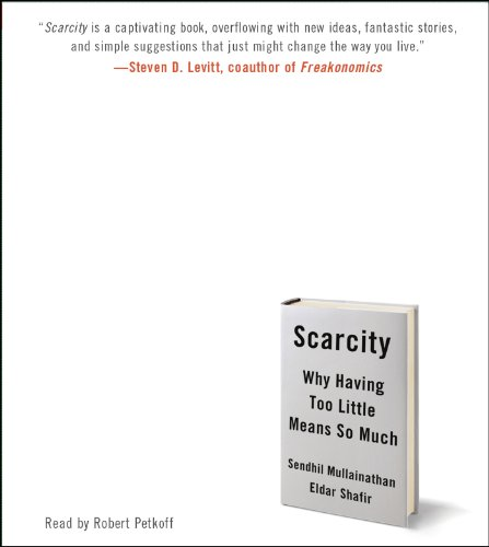 9781442368224: Scarcity: Why Having Too Little Means So Much