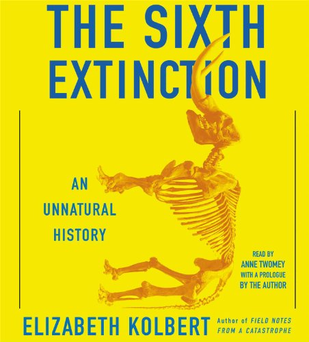 9781442369450: The Sixth Extinction: An Unnatural History