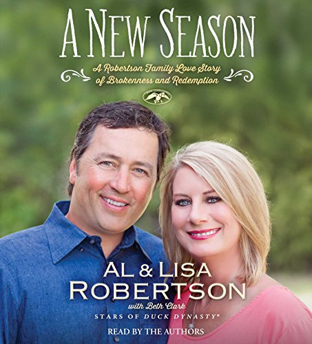 A New Season: A Robertson Family Love Story of Brokenness and Redemption: Robertson, Alan; ...