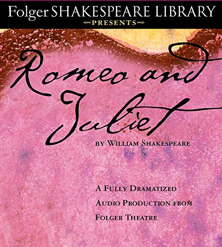 9781442374300: Romeo and Juliet: The Fully Dramatized Audio Edition (Folger Shakespeare Library Presents)