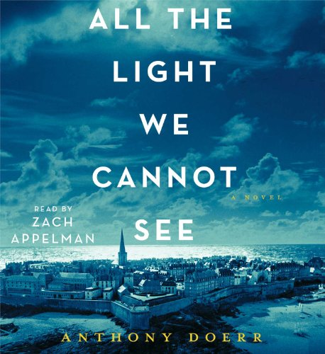 All the Light We Cannot See: A Novel: Doerr, Anthony