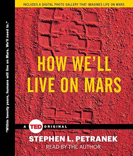 How We'll Live on Mars: Petranek, Stephen