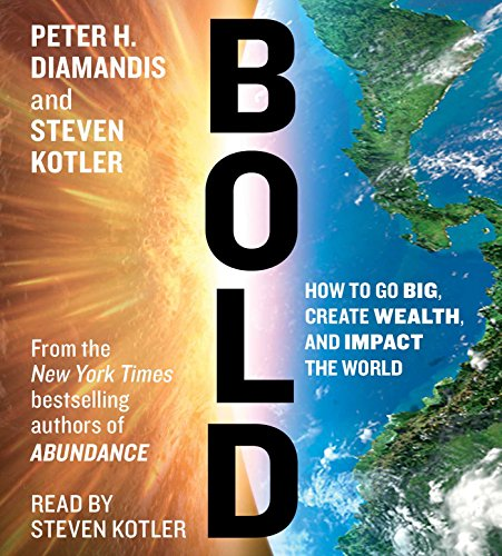 9781442380714: Bold: How to Go Big, Create Wealth and Impact the World
