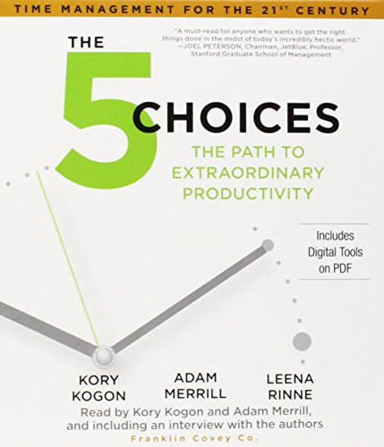 9781442381858: The 5 Choices: The Path to Extraordinary Productivity